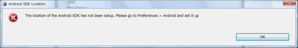 The location of the Android SDK has not been setup. Please go to Preferences...